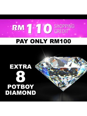Shopping Credit Pay RM 100 GET RM 110 & EXTRA 8 Potboy Diamond